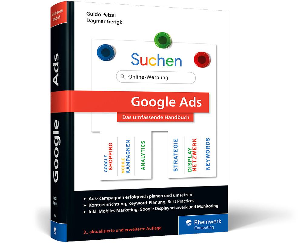 Google Ads - Das umfassende Handbuch von Guido Pelzer